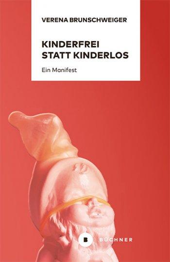 Büchner Verlag «Kinderfrei statt kinderlos: Ein Manifest»